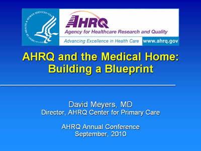 AHRQ and the Medical Home: Building a Blueprint