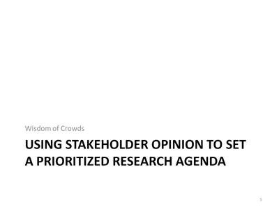 Using Stakeholder Opinion To Set a Prioritized Research Agenda