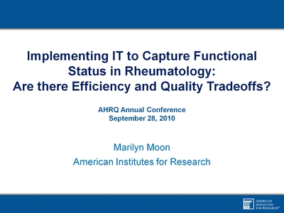 Implementing IT to Capture Functional Status in Rheumatology: Are there Efficiency and Quality Tradeoffs?