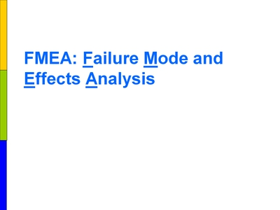 FMEA: Failure Mode and Effects Analysis