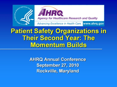 Patient Safety Organizations in Their Second Year: The Momentum Builds