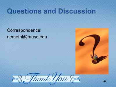 Slide 44. Questions and Discussion