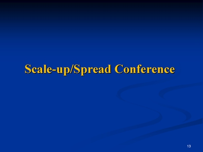 Slide 13. Scale-up/Spread Conference