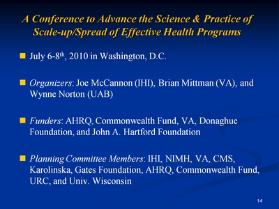 Slide 14. A Conference to Advance the Science and Practice of Scale-up/Spread of Effective Health Programs