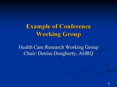 Slide 22. Example of Conference Working Group