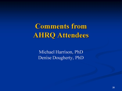 Slide 26. Comments from AHRQ Attendees