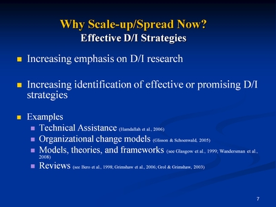 Slide 7. Why Scale-up/Spread Now? Effective D/I Strategies
