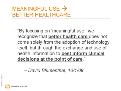 Slide 7. Meaningful Use? Better Healthcare