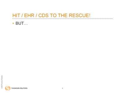 Slide 9. HIT/EHR/CDS to the Rescue!