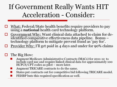 If Government Really Wants HIT Acceleration - Consider: