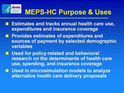 MEPS-HC Purpose and; Uses