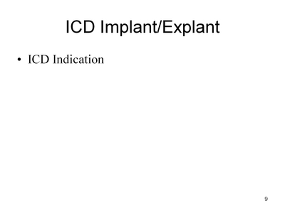 Slide 9. ICD Implant/Explant