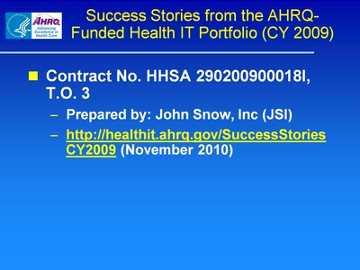 Slide 36. Success Stories from the AHRQ-Funded Health IT Portfolio (CY 2009)