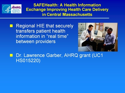 Slide 38. SAFEHealth: A Health Information Exchange Improving Health Care Delivery in Central Massachusetts