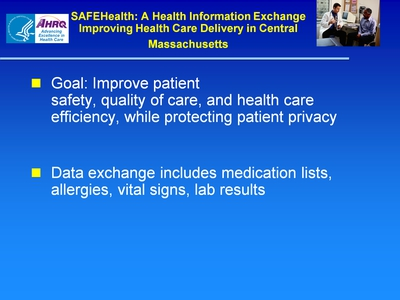 Slide 39. SAFEHealth: A Health Information Exchange Improving Health Care Delivery in Central Massachusetts