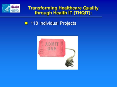 Slide 4. Transforming Healthcare Quality through Health IT (THQIT)