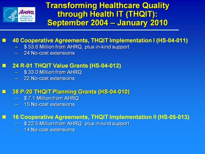 Slide 5. Transforming Healthcare Quality through Health IT (THQIT): September 2004-January 2010