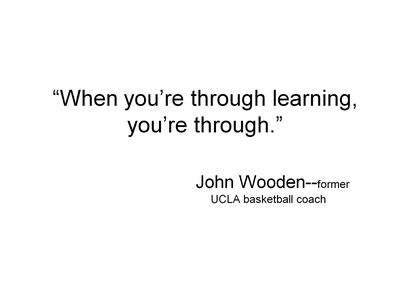 When you're through learning, you're through.