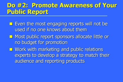 Do #2: Promote Awareness of Your Public Report