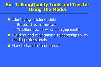 Ex: TalkingQuality Tools and Tips for Using The Media