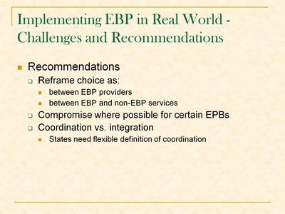 Implementing EBP in Real World - Challenges and Recommendations
