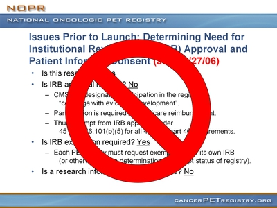 Slide 22. Issues Prior to Launch: Determining Need for Institutional Review Board (IRB) Approval and Patient Informed Consent (as of 2/27/06)