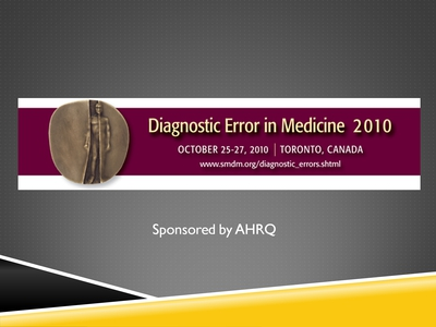 Diagnostic Error in Medicine 2010