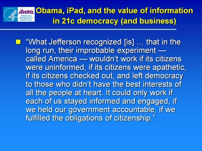Obama, iPad, and the value of information in 21c democracy (and business)