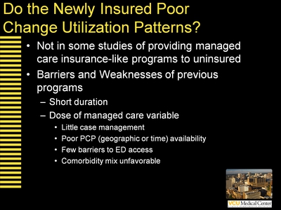 Do the Newly Insured Poor Change Utilization Patterns?