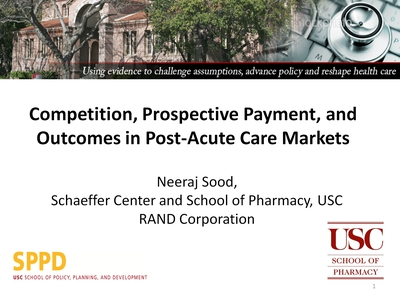 Competition, Prospective Payment, and Outcomes in Post-Acute Care Markets.