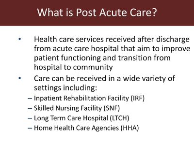 What is Post Acute Care?