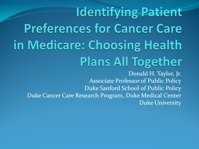 Identifying Patient Preferences for Cancer Care in Medicare: Choosing Health Plans All Together