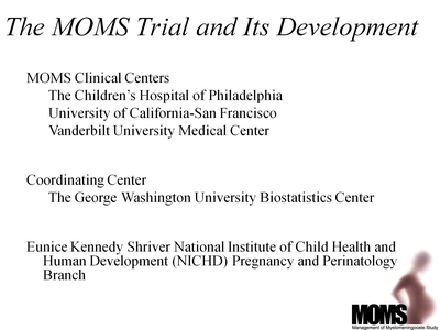 The MOMS Trial and Its Development