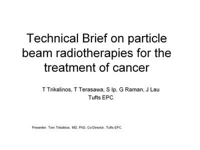 Technical Brief on Particle Beam Radiotherapies for the Treatment of Cancer