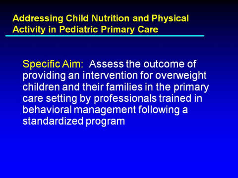 Slide 4. Addressing Child Nutrition and Physical Activity in Pediatric Primary Care