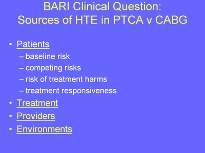 Weiss10. BARI Clinical Question: Sources of HTE in PTCA v CABG