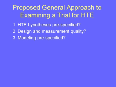 Weiss16. Proposed General Approach to Examining a Trial for HTE
