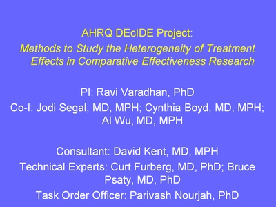 Weiss2. AHRQ DEcIDE Project: Methods to Study the Heterogeneity of Treatment Effects in Comparative Effectiveness Research