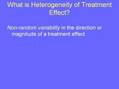 Weiss 21. What is Heterogeneity of Treatment Effect?