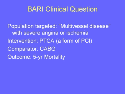 Weiss 4. BARI Clinical Question