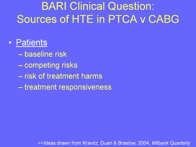 Weiss 9. BARI Clinical Question: Sources of HTE in PTCA v CABG