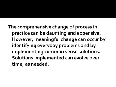 The comprehensive change of process in practice . . .