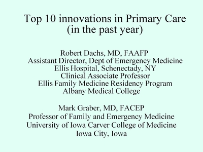 Slide 1. Top 10 Innovations in Primary Care (in the past year)