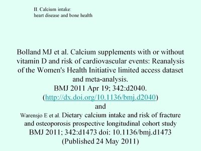 Slide 23. II. Calcium Intake: Heart Disease and Bone Health