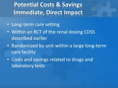 Potential Costs and Savings Immediate, Direct Impact