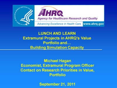 Extramural Projects in AHRQ's Value Portfolio and Building Simulation Capacity