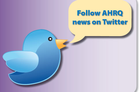 Follow AHRQ news on Twitter.