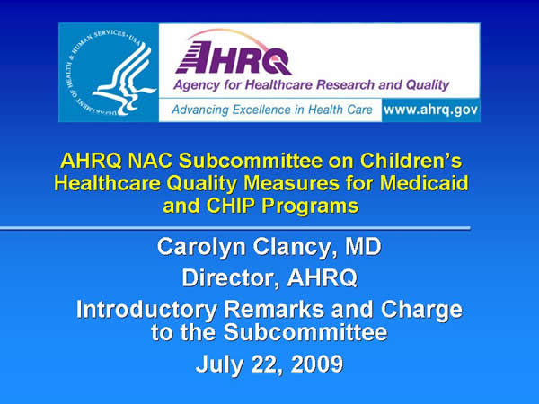 Slide 1. AHRQ NAC Subcommittee on Children's Healthcare Quality Measures for Medicaid and CHIP Programs