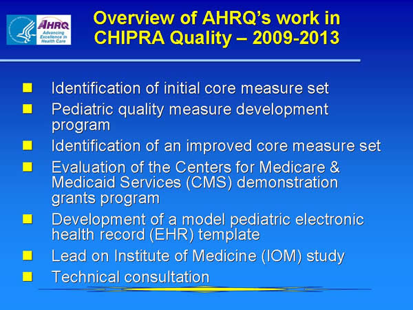 Slide 3. Overview of AHRQ's work in CHIPRA Quality-2009-2013