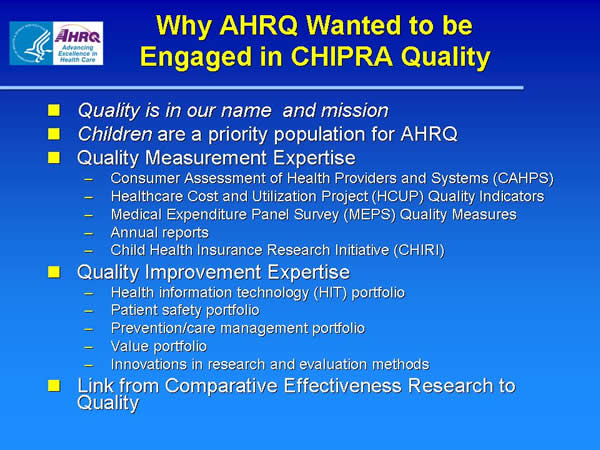 Slide 4. Why AHRQ Wanted to be Engaged in CHIPRA Quality